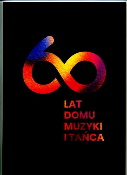 60-lecie Domu Muzyki i Tańca.